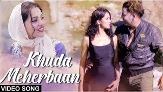 Khuda Meherbaan | Official Video | Ft. Jaan Nissar Lone & Ananya Sengupta | New Hindi Song 2019