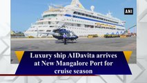 Luxury ship AIDavita arrives at New Mangalore Port for cruise season