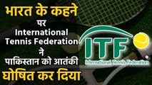 International Tennis Federation dumps our peaceful neighbor after India's concern