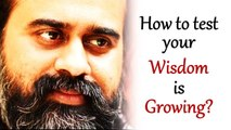 How to test whether your wisdom is growing?    Acharya Prashant, on Yoga Vasishta (2017)