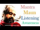 Acharya Prashant: Mantra, Maun, Listening and Awareness
