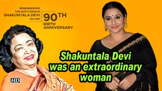 Vidya Balan: Shakuntala Devi was an extraordinary woman