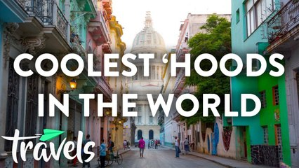 The Coolest Neighborhoods in the World