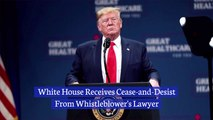 Trump Administration And Whistleblower's Lawyer