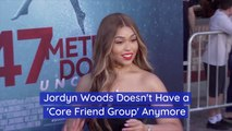 Jordyn Woods Needs New Friends