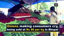 Onions making consumers cry, being sold at Rs 80 per kg in Bhopal
