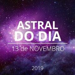Astral do Dia 13 de novembro 2019