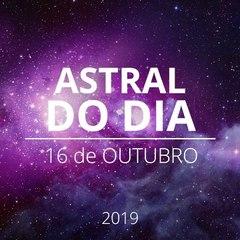 Astral do Dia 16 de novembro 2019