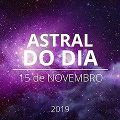 Astral do Dia 15 de novembro 2019