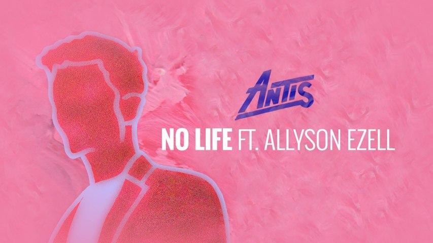 Antis - No Life feat. Allyson Ezell (Audio)