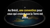 Au Brésil, une convention pour ceux qui croient que la Terre est plate