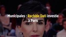 Municipales : Rachida Dati investie à Paris