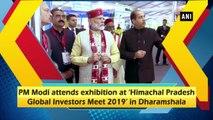PM Modi attends exhibition at Himachal Pradesh global investors meet 2019 in Dharamshala