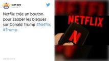 Netflix crée un bouton pour zapper les blagues sur Donald Trump dans l'un de ses programmes