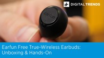 Earfun Free True-Wireless Earbuds Unboxing and Hands-On