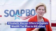 Elizabeth Warren Wants A Conversation With Bill Gates