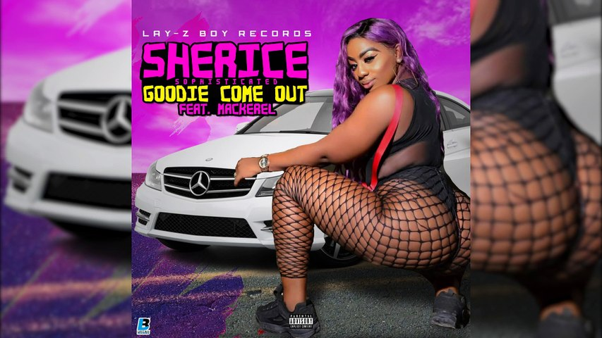 Sherice Sophisticated - Goodie Come Out