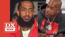 """Wack 100 Reinforces Controversial Nipsey Hussle Comments & Calls The Posthumous Love """"Fake"""""""