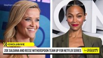 Zoe Saldana, Reese Witherspoon Teaming Up for Netflix Series