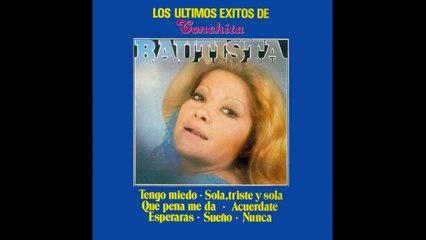 Conchita Bautista - Qué Pena Me Da