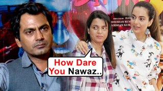 Kangana Ranaut's Sister Rangoli INSULTS Nawazuddin Siddiqui For Throwing TANTRUMS