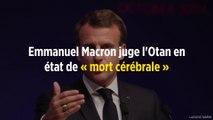 Emmanuel Macron juge l'Otan en état de « mort cérébrale »