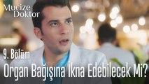 Organ bağışına ikna edebilecek mi? - Mucize Doktor 9. Bölüm