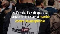 « J'y vais, j'y vais pas »… La gauche bute sur la marche contre l'islamophobie