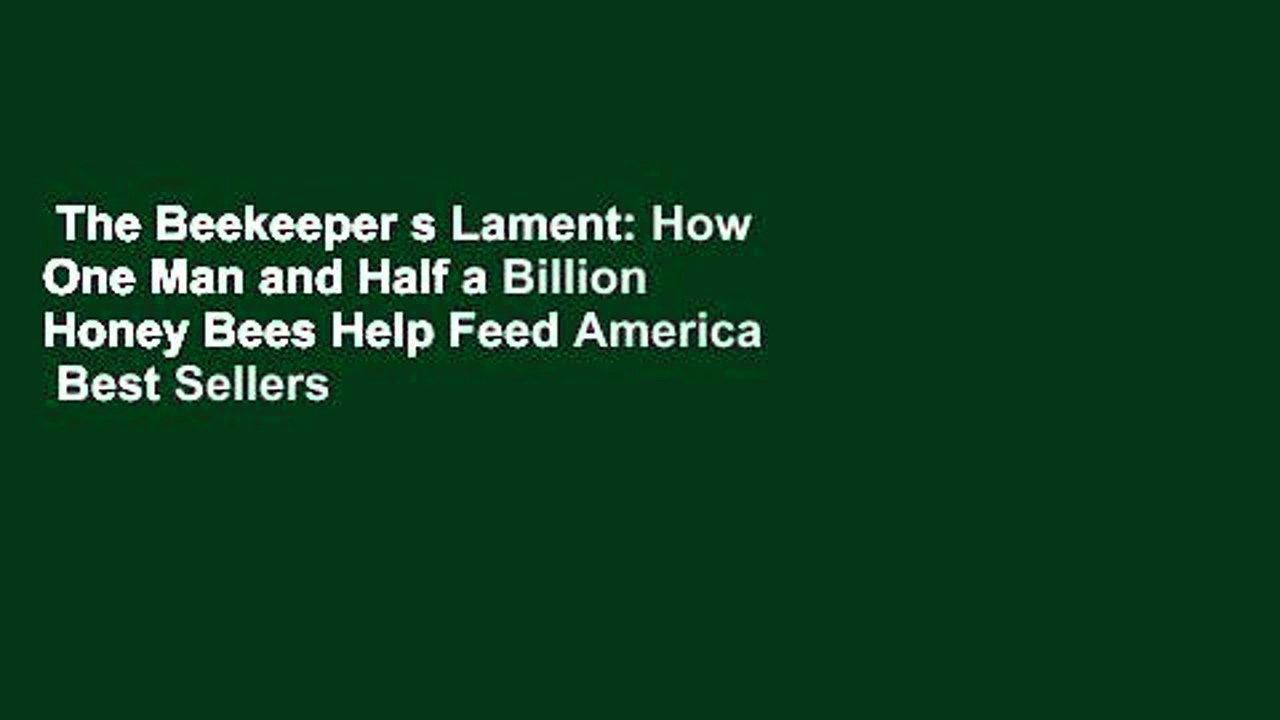 The Beekeeper s Lament: How One Man and Half a Billion Honey Bees Help Feed America  Best Sellers