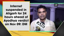 Internet suspended in Aligarh for 24 hours ahead of Ayodhya verdict