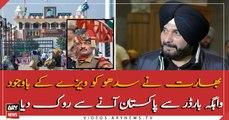 Indian authorities stop Navjot Singh Sidhu at Wagah