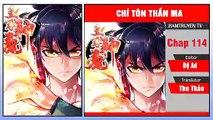Chí Tôn Thần Ma Chap 114