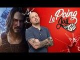 CYBERPUNK 2077, double dose de Keanu Reeves ! | LE POING JAY #18