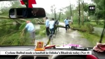Cyclone Bulbul: Rainfall and strong winds hit Odisha's Bhadrak
