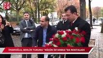 """İmamoğlu, Berlin turunu """"Küçük İstanbul""""da noktaladı"""