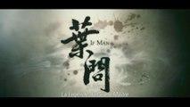 IP MAN - La Légende du grand maître  (2008) Bande Annonce VOSTF - HD
