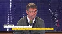"""Arrêté anti-pesticide : """"Quand il y a une obstination à ne pas vouloir changer quand l'évidence est là, il faut saisir les tribunaux"""" (Damien Carême, eurodéputé)"""