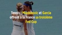 Tennis : Mladenovic et Garcia offrent à la France sa troisième Fed Cup