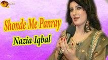 Shonde Me Panray | Nazia Iqbal | Pashto Song