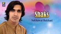 Sakhawat Bukhari New Sindhi Song - Shaks - Sindhi Popular Song