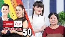 Come Out–BRAS-Tập 50 FULL-Tâm Thảo mượn chương trình gắn kết tình MẸ CON và nhắn 'MONG CHA HIỂU CON'