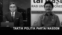 Taktik Politik NasDem dalam Pemilihan Capres 2024