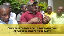 Owen Baya opposes calls for formation of Coast based political party
