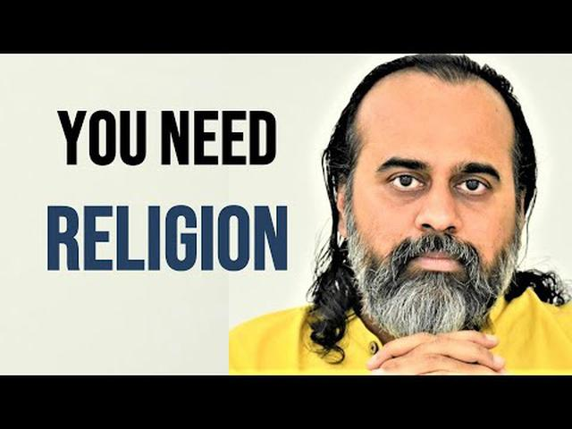 You need religion, you cannot have spirituality without religion _ Acharya Prashant (2019)