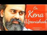 Acharya Prashant on Kena Upanishad -The mind of the mind,the breath of the breath, the eye of the eye