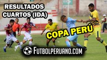 COPA PERÚ: RESULTADOS DE CUARTOS DE FINAL (IDA)