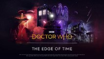 Doctor Who : The Edge of Time  - Bande-annonce de lancement