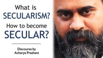 What is secularism? How to become secular? || Acharya Prashant (2018)