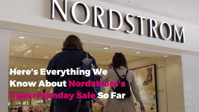 Here's Everything We Know About Nordstrom's Cyber Monday Sale So Far