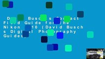 David Busch s Compact Field Guide for the Nikon D810 (David Busch s Digital Photography Guides)